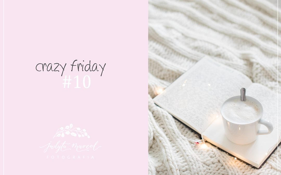 CRAZY FRIDAY #10