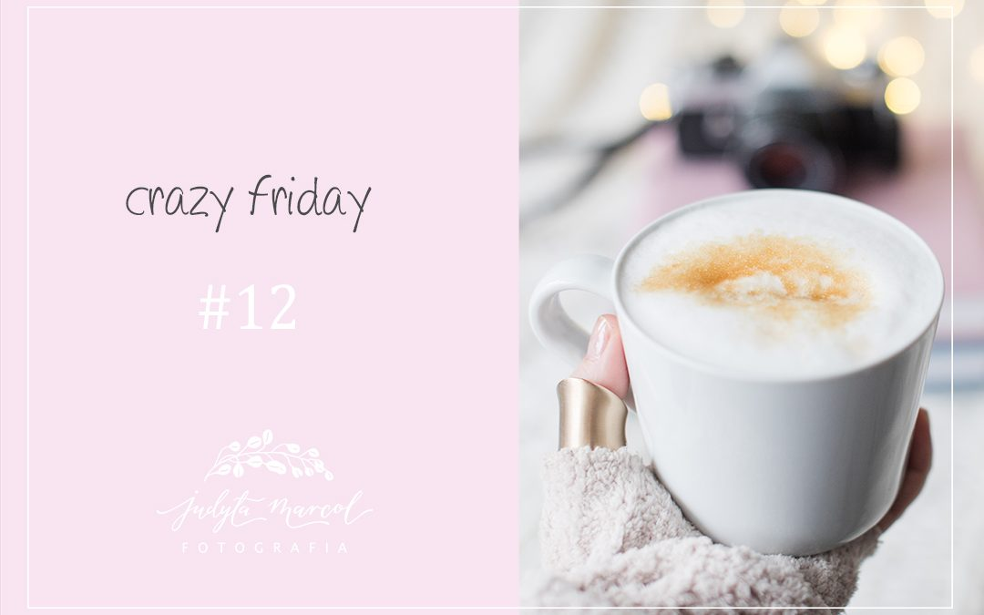 CRAZY FRIDAY #12