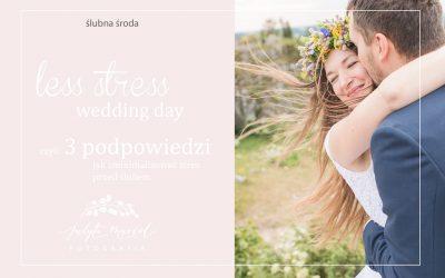 """ślubna środa: 3 pomysły na""""less stress wedding day"""""""