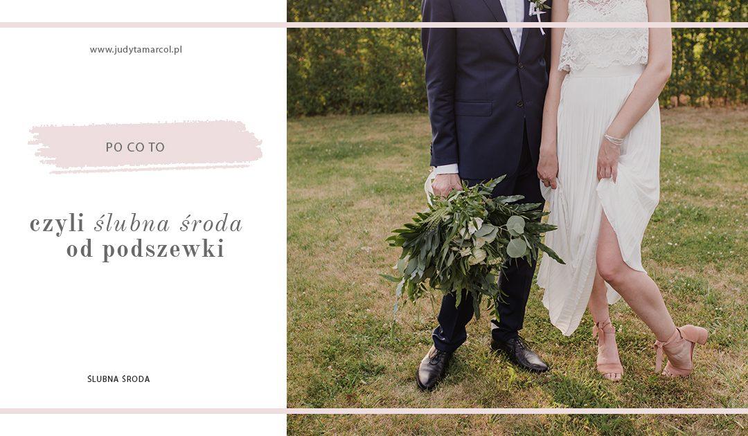 ślubna środa: CZYLI SLUBNA SRODA ODPODSZEWKI
