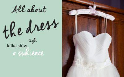 All about the dress czyli kilka słów osukience | ŚLUBNA ŚRODA