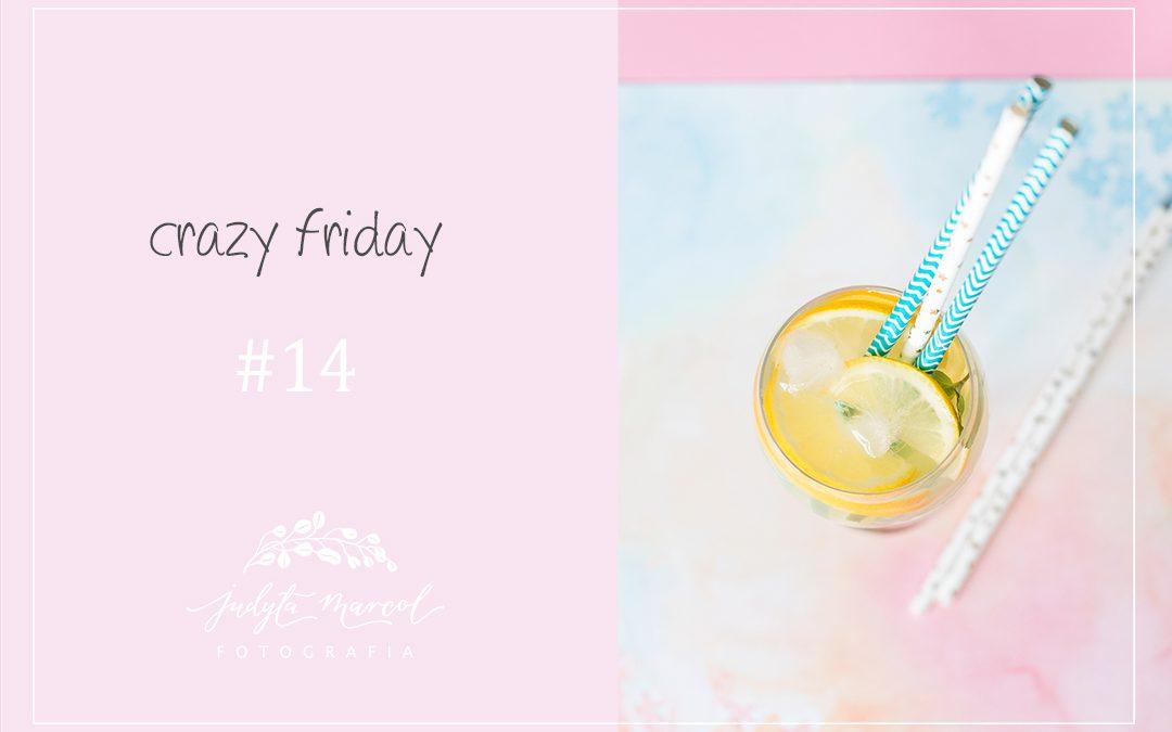 CRAZY FRIDAY #14