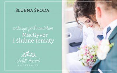 ślubna środa : wakacje podnamiotem iMacGyver